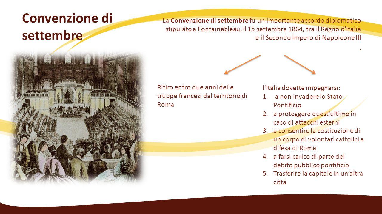 Convenzione di settembre La Convenzione di settembre fu un importante accordo diplomatico stipulato a Fontainebleau, il 15 settembre 1864, tra il Regn