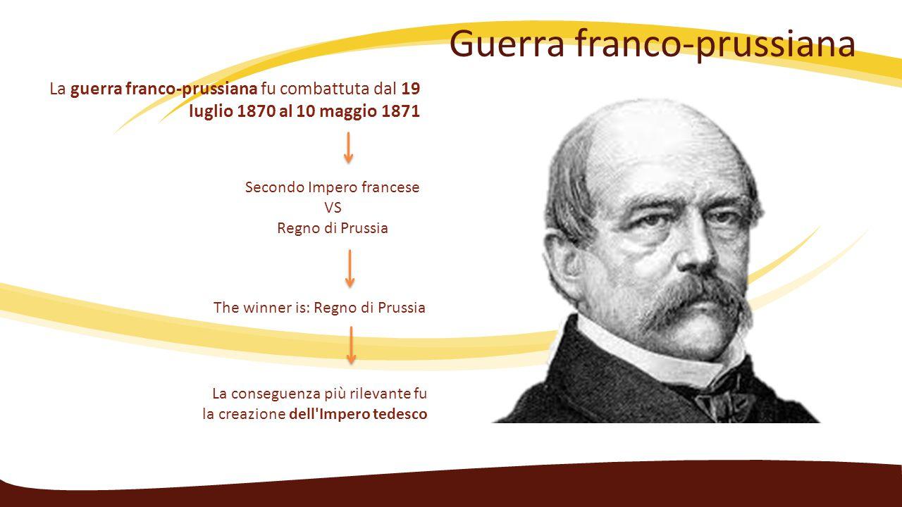 Guerra franco-prussiana La guerra franco-prussiana fu combattuta dal 19 luglio 1870 al 10 maggio 1871 Secondo Impero francese VS Regno di Prussia The