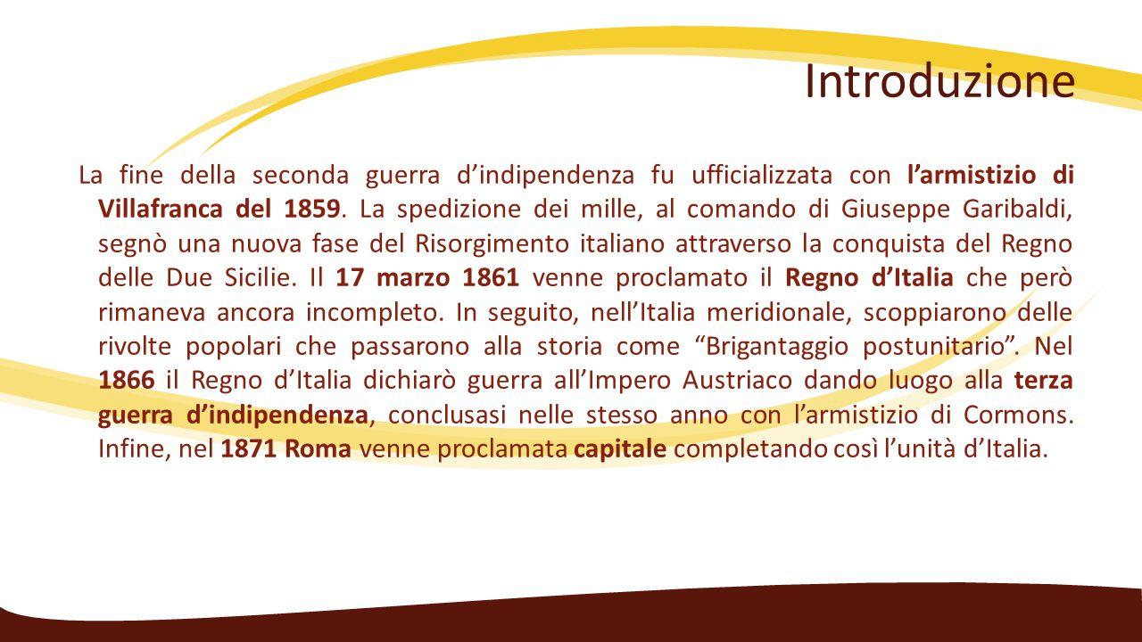 Introduzione La fine della seconda guerra d'indipendenza fu ufficializzata con l'armistizio di Villafranca del 1859. La spedizione dei mille, al coman