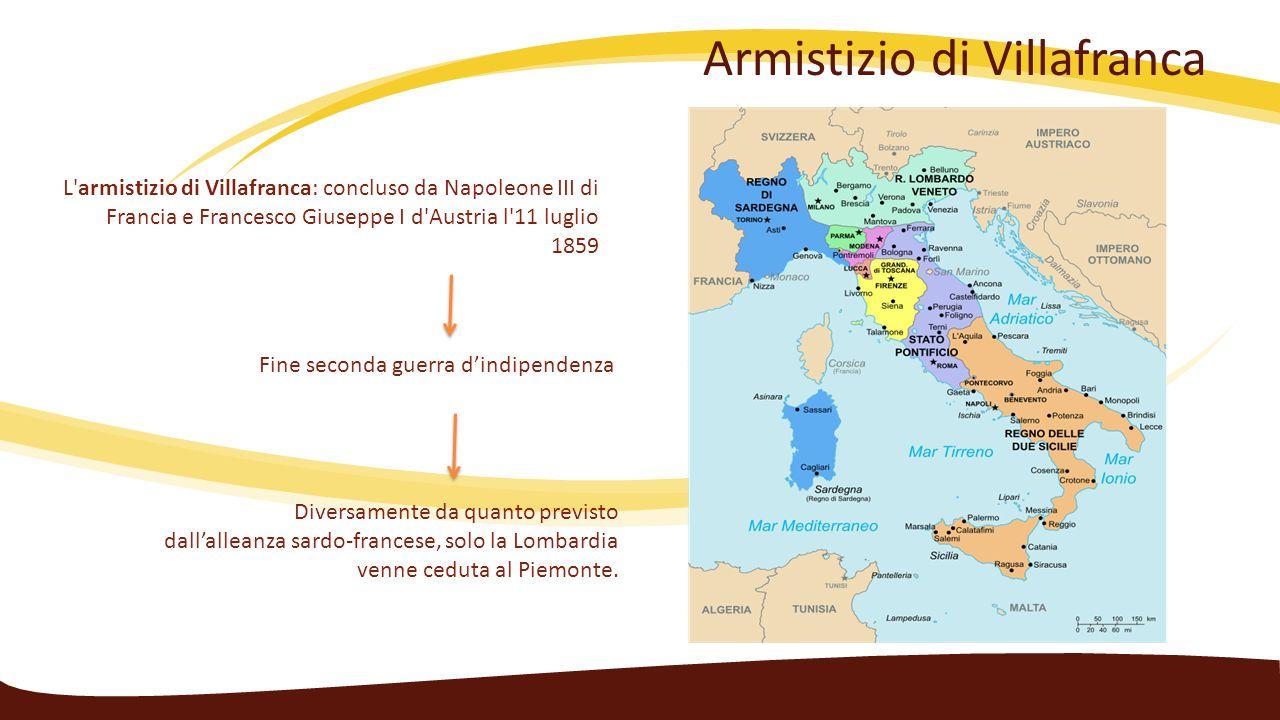 Armistizio di Villafranca L'armistizio di Villafranca: concluso da Napoleone III di Francia e Francesco Giuseppe I d'Austria l'11 luglio 1859 Fine sec
