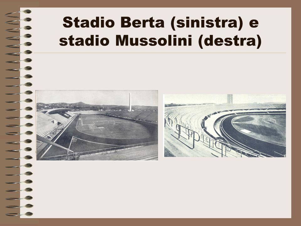 - I grand stadi della periferia delle grandi città che prendono piazza nelle politica di lavori pubblici e di allsetimento urbano del regime : ad esempio, lo stadio Berta a Firenze (1932) e lo stadio Mussolini a Torino (1933).