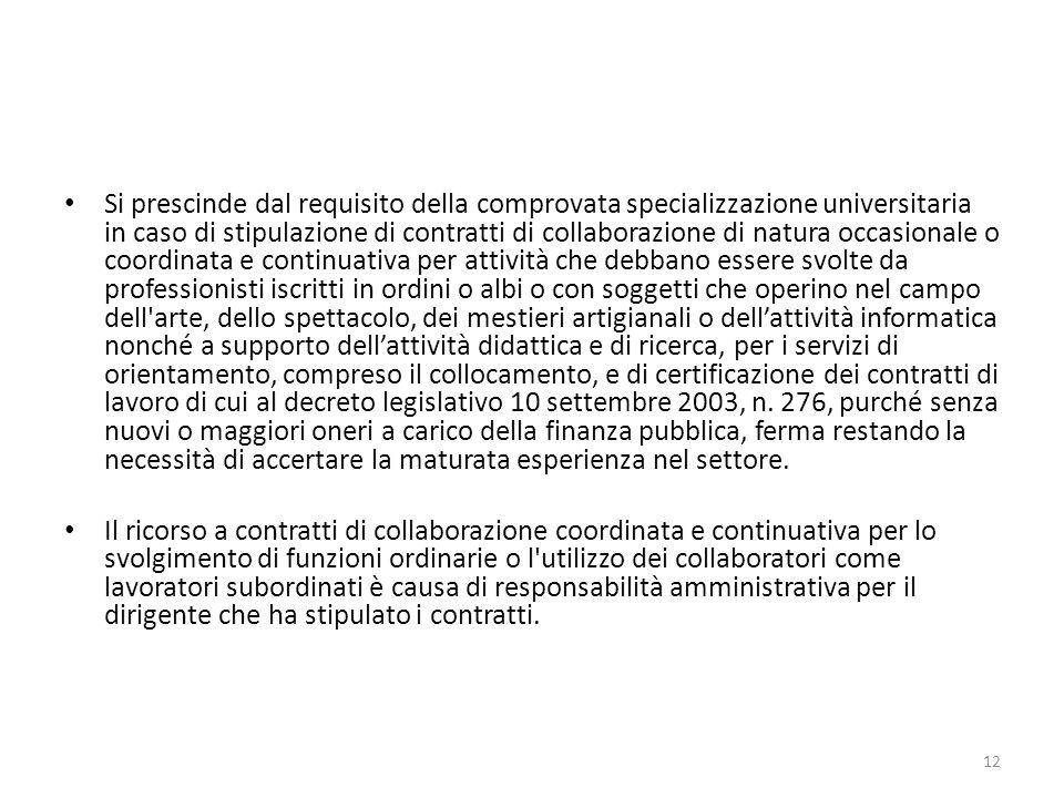 Si prescinde dal requisito della comprovata specializzazione universitaria in caso di stipulazione di contratti di collaborazione di natura occasional