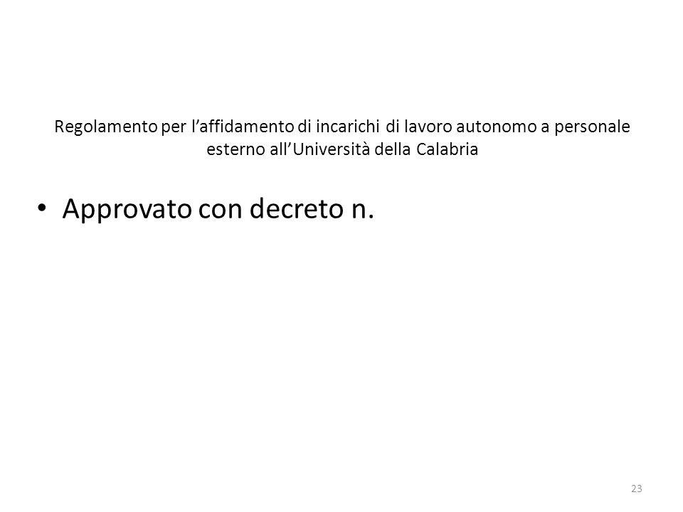 Regolamento per l'affidamento di incarichi di lavoro autonomo a personale esterno all'Università della Calabria Approvato con decreto n. 23