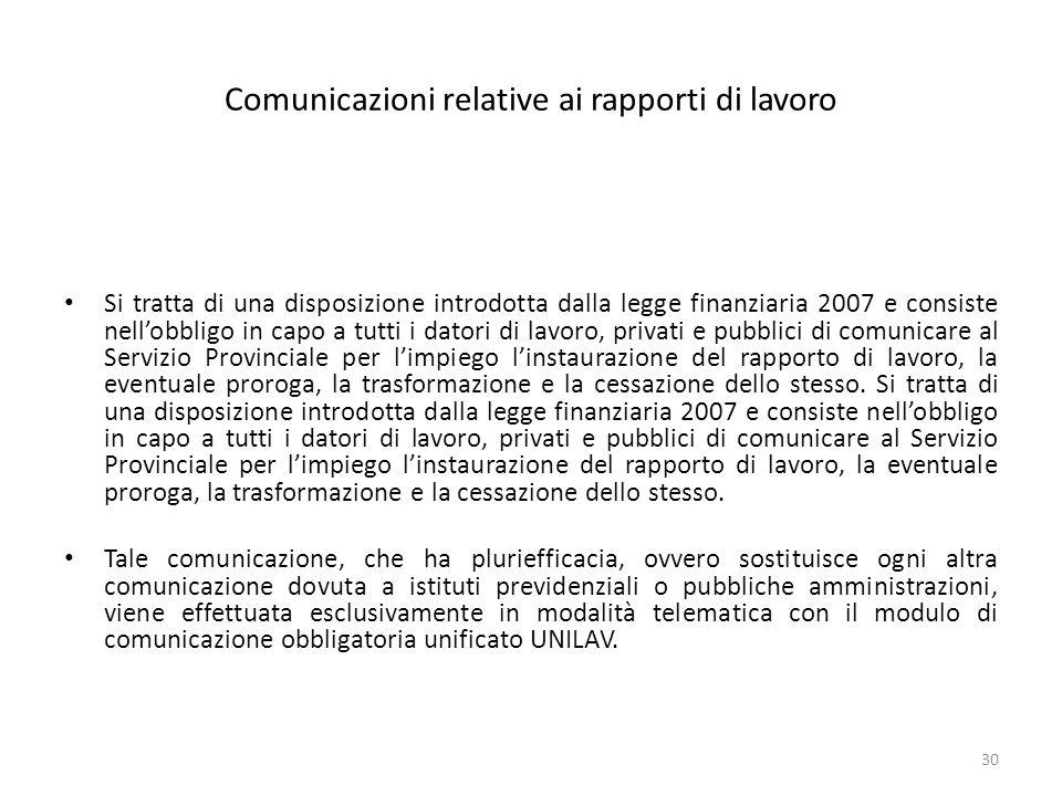 Comunicazioni relative ai rapporti di lavoro Si tratta di una disposizione introdotta dalla legge finanziaria 2007 e consiste nell'obbligo in capo a t