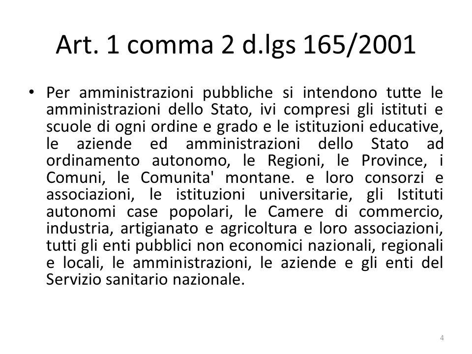 4 Per amministrazioni pubbliche si intendono tutte le amministrazioni dello Stato, ivi compresi gli istituti e scuole di ogni ordine e grado e le isti