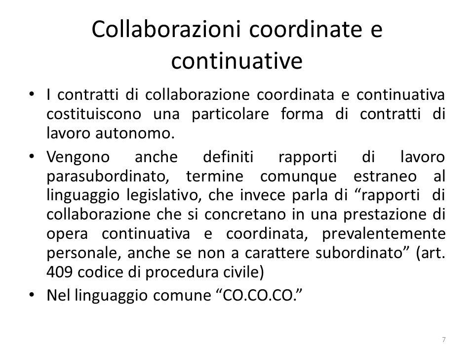Collaborazioni coordinate e continuative I contratti di collaborazione coordinata e continuativa costituiscono una particolare forma di contratti di l