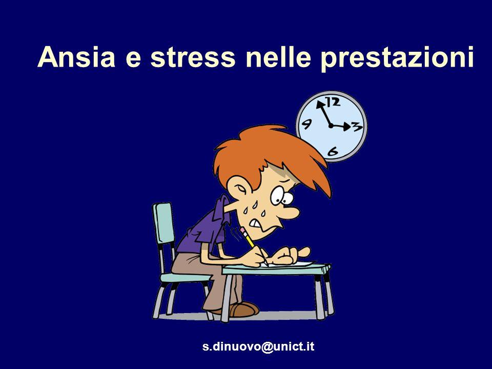 Ansia e stress nelle prestazioni s.dinuovo@unict.it