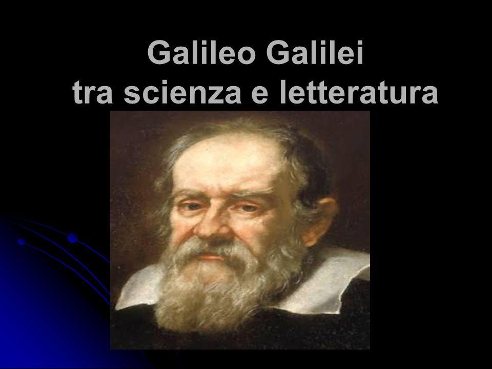 Galileo autore di poesie La Sfinge Galileo Galilei 1643 Mostro son io più strano e più diforme Che l'Arpia, la Sirena o la Chimera; Né in terra, in acqua è alcuna fiera Ch'abbia di membra così varie forme.