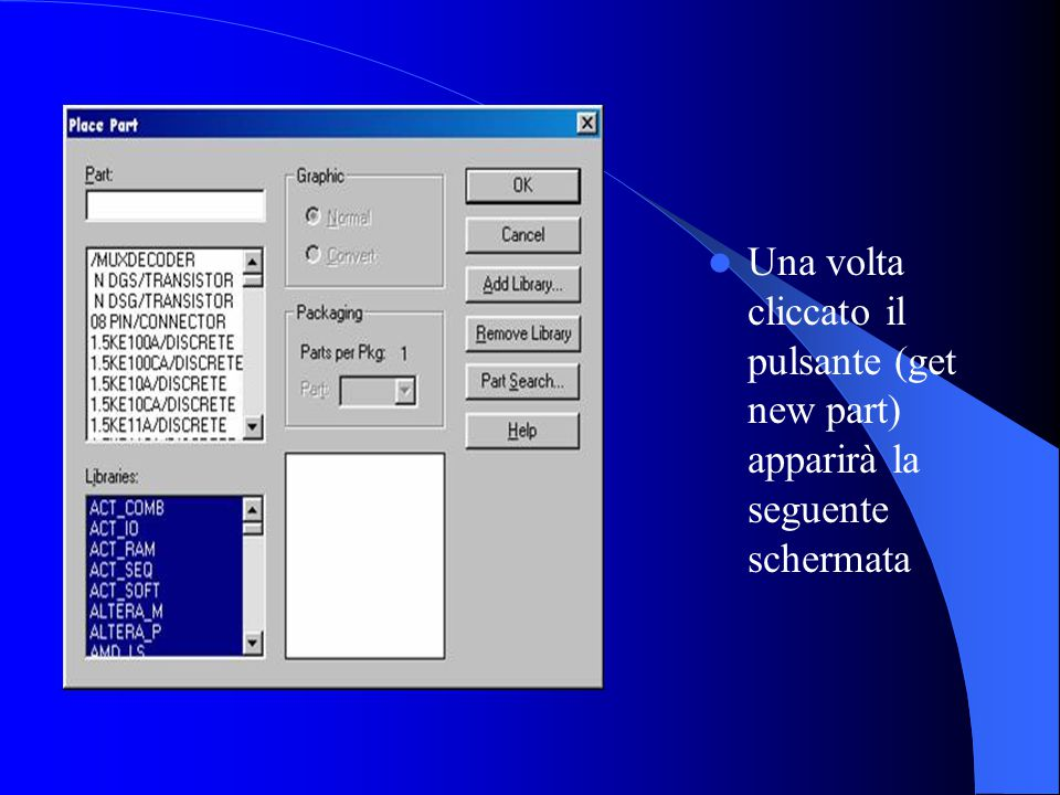 Una volta cliccato il pulsante (get new part) apparirà la seguente schermata