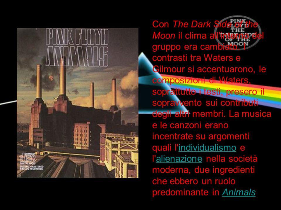 Con The Dark Side of the Moon il clima all'interno del gruppo era cambiato. I contrasti tra Waters e Gilmour si accentuarono, le composizioni di Water