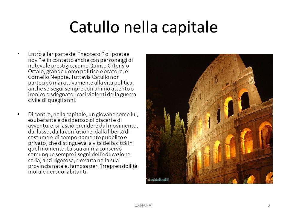 L'incontro con Lesbia Catullo è stato definito, a buon diritto, come il poeta della giovinezza e dell amore, per il suo modo di scrivere e di pensare; il tema principale della sua poesia è Lesbia, la donna che il poeta amò con ogni parte del suo corpo e della sua anima, conosciuta nel 62 a.C., forse a Verona, più probabilmente nella stessa Roma.