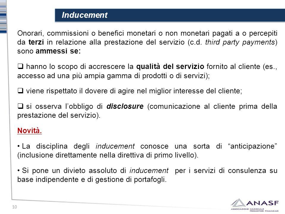 Inducement 10 Onorari, commissioni o benefici monetari o non monetari pagati a o percepiti da terzi in relazione alla prestazione del servizio (c.d. t