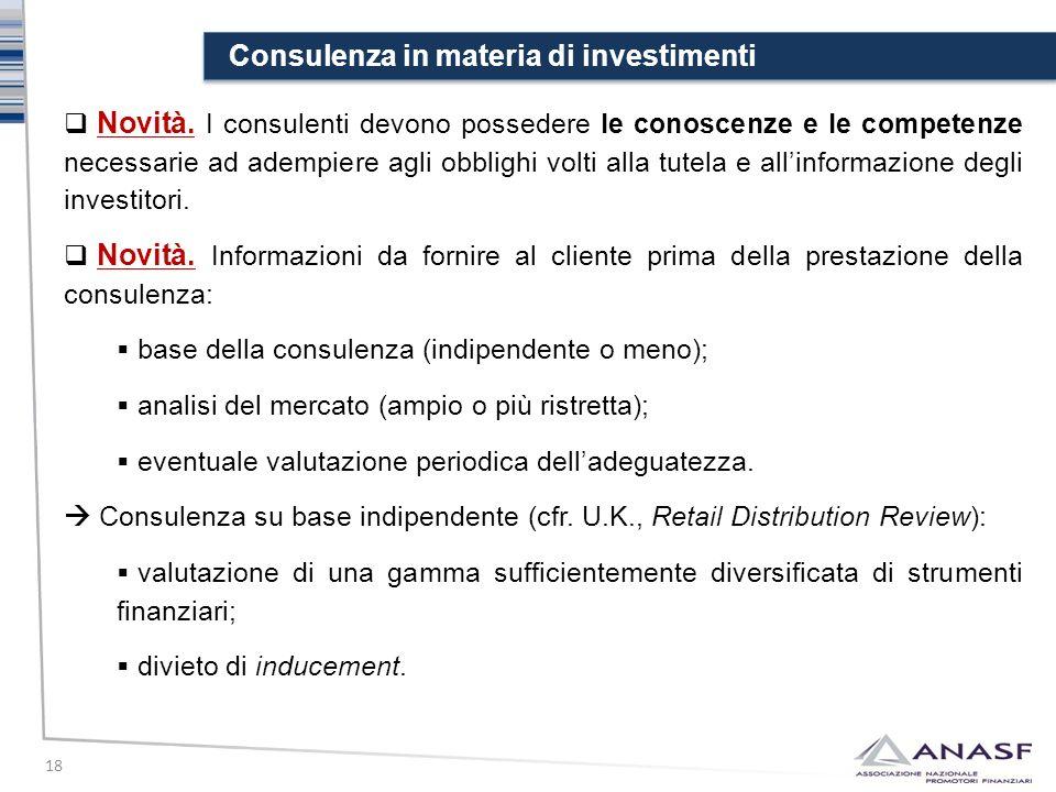 Consulenza in materia di investimenti 18  Novità. I consulenti devono possedere le conoscenze e le competenze necessarie ad adempiere agli obblighi v