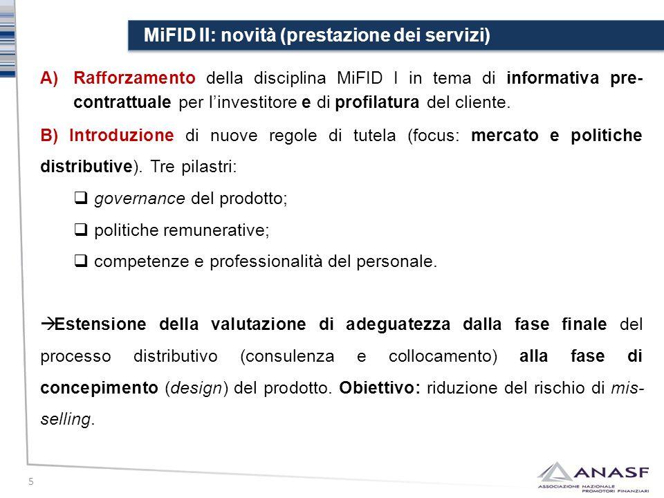 MiFID II: novità (prestazione dei servizi) 5 A)Rafforzamento della disciplina MiFID I in tema di informativa pre- contrattuale per l'investitore e di