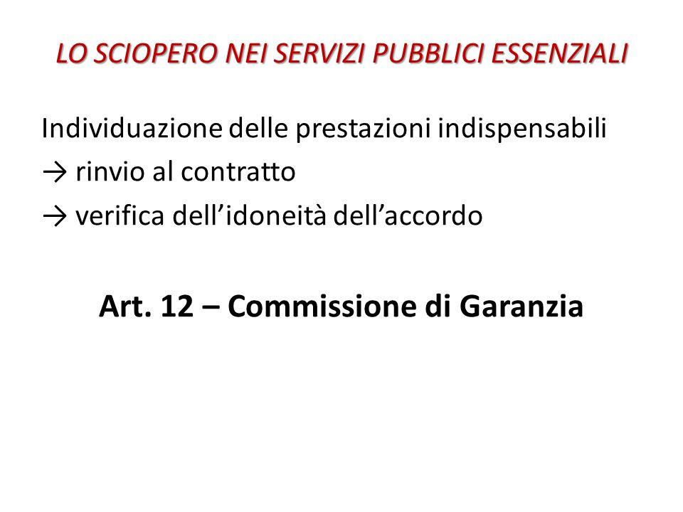 LO SCIOPERO NEI SERVIZI PUBBLICI ESSENZIALI Individuazione delle prestazioni indispensabili → rinvio al contratto → verifica dell'idoneità dell'accordo Art.