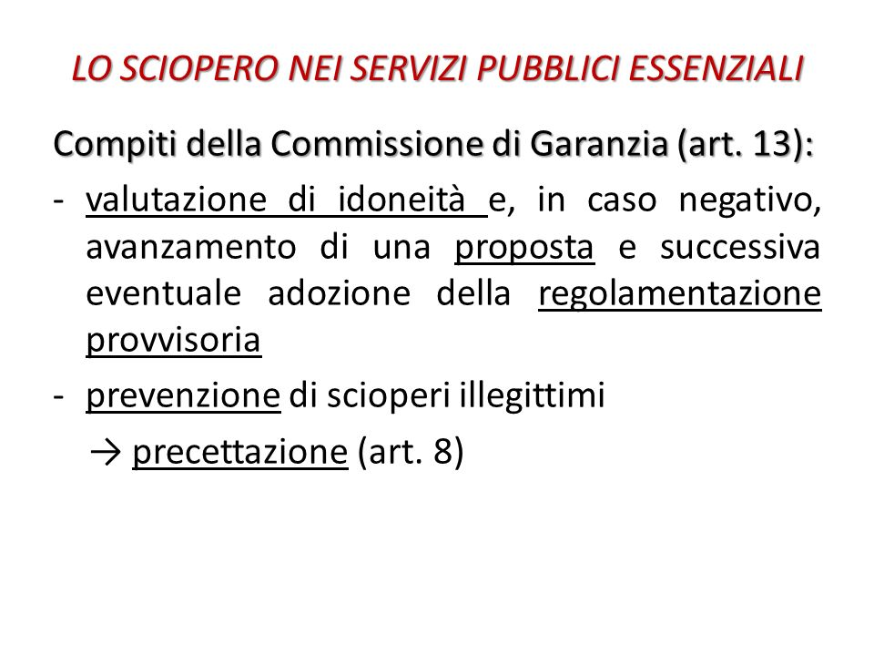 LO SCIOPERO NEI SERVIZI PUBBLICI ESSENZIALI Compiti della Commissione di Garanzia (art.