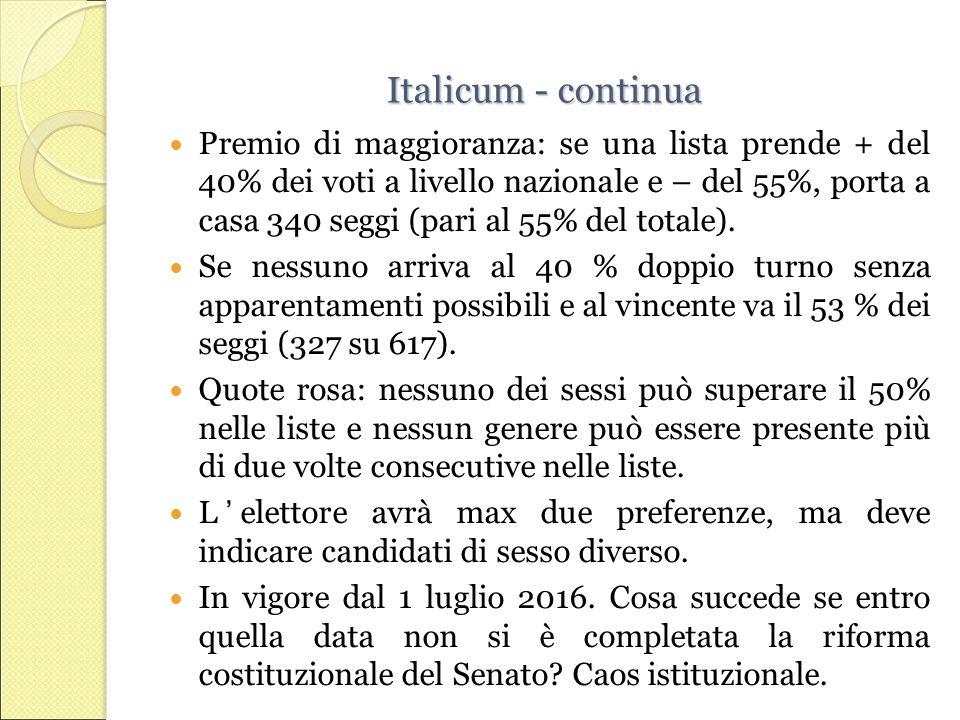 Italicum - continua Premio di maggioranza: se una lista prende + del 40% dei voti a livello nazionale e – del 55%, porta a casa 340 seggi (pari al 55% del totale).