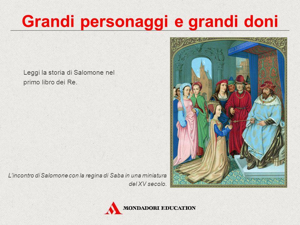 Leggi la storia di Salomone nel primo libro dei Re. Grandi personaggi e grandi doni L'incontro di Salomone con la regina di Saba in una miniatura del