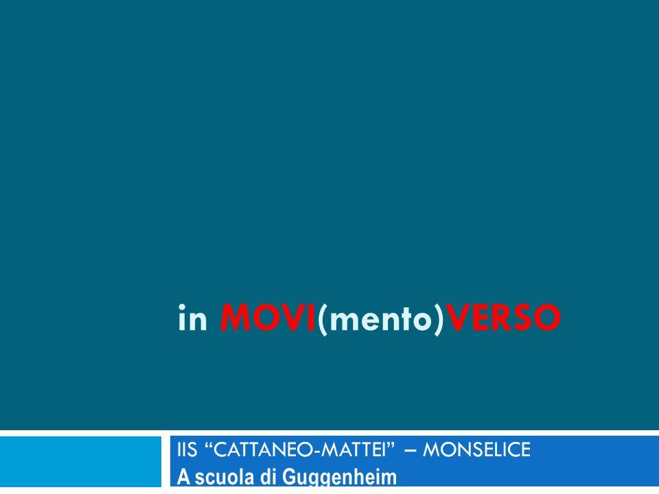 """in MOVI(mento)VERSO IIS """"CATTANEO-MATTEI"""" – MONSELICE A scuola di Guggenheim"""