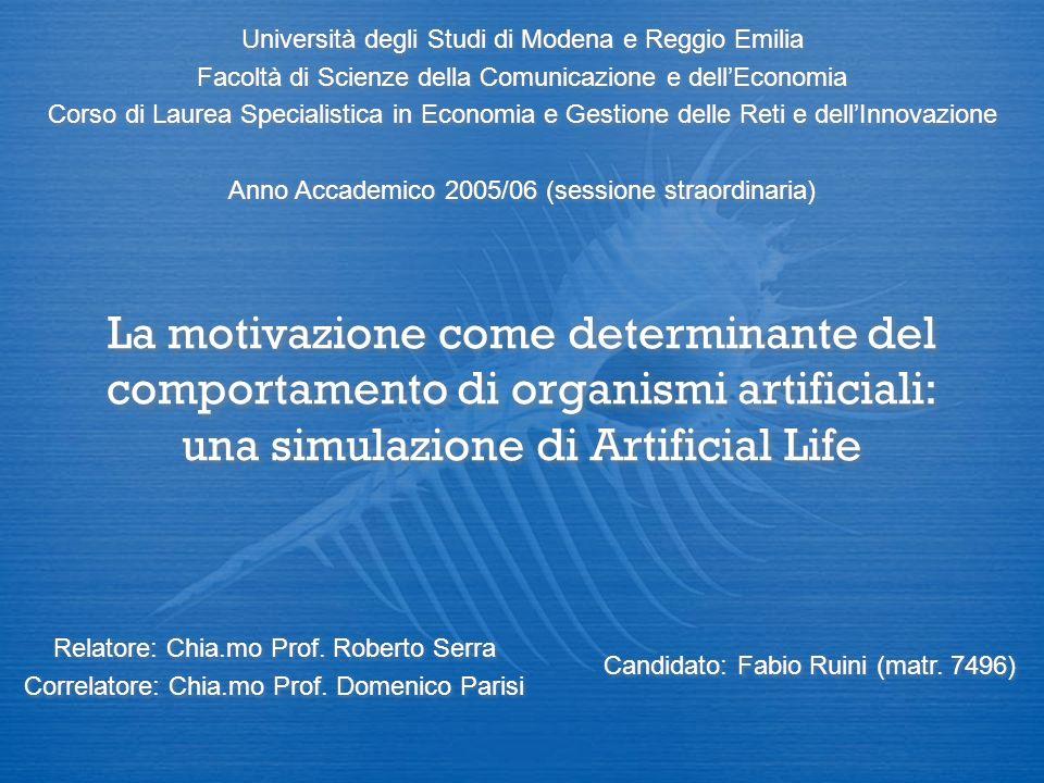 La motivazione come determinante del comportamento di organismi artificiali: una simulazione di Artificial Life Relatore: Chia.mo Prof.