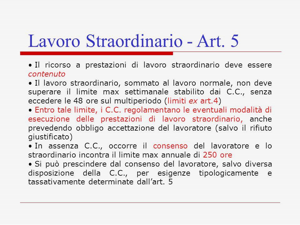 Lavoro Straordinario - Art. 5 Il ricorso a prestazioni di lavoro straordinario deve essere contenuto Il lavoro straordinario, sommato al lavoro normal