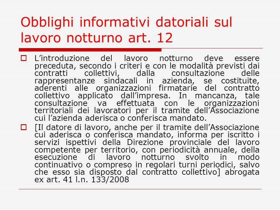 Obblighi informativi datoriali sul lavoro notturno art. 12  L'introduzione del lavoro notturno deve essere preceduta, secondo i criteri e con le moda