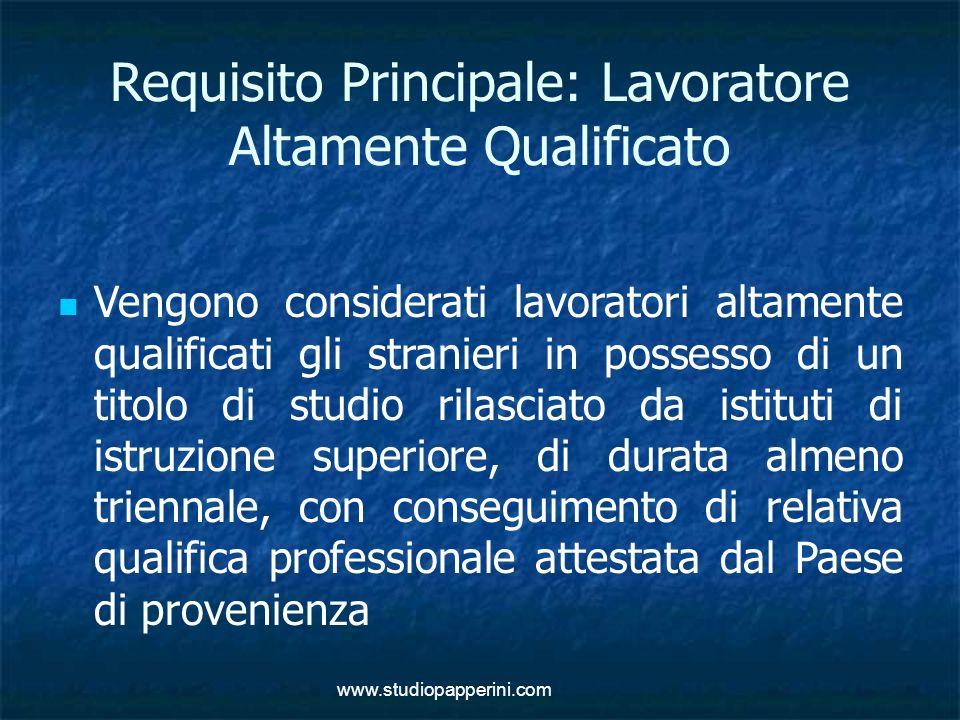www.studiopapperini.com Requisito Principale: Lavoratore Altamente Qualificato Vengono considerati lavoratori altamente qualificati gli stranieri in p