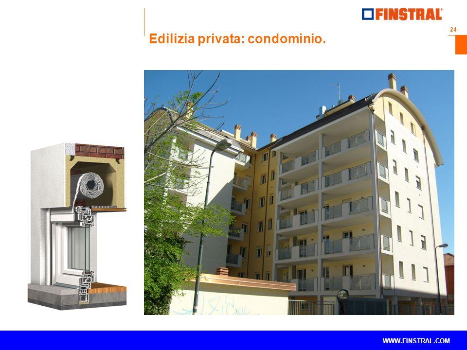 24 www.finstral.com © WWW.FINSTRAL.COM Edilizia privata: condominio.