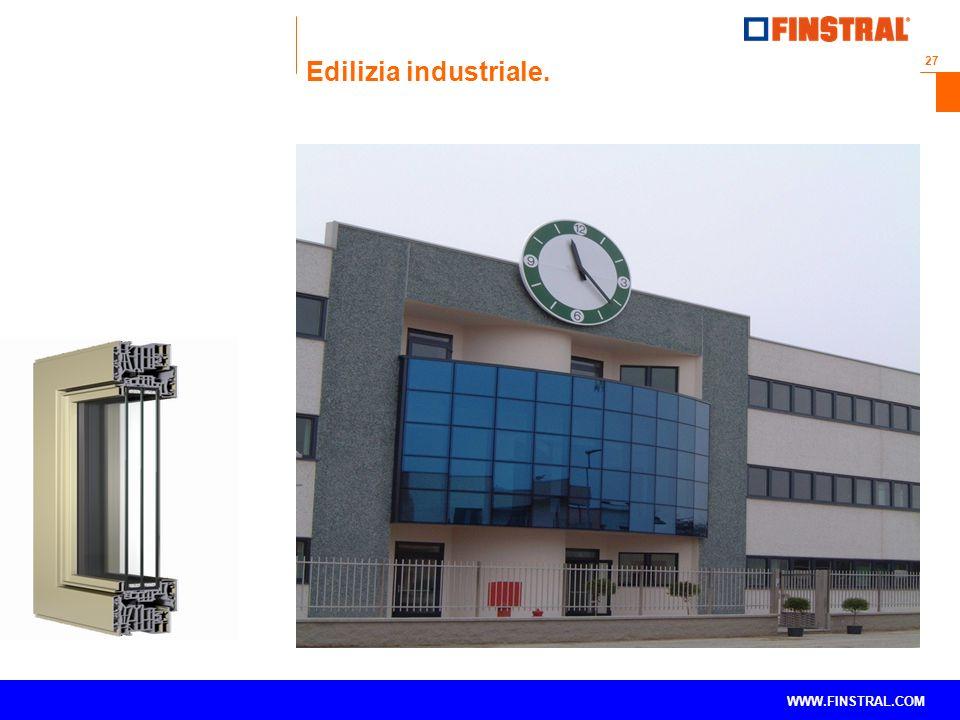 27 www.finstral.com © WWW.FINSTRAL.COM Edilizia industriale.
