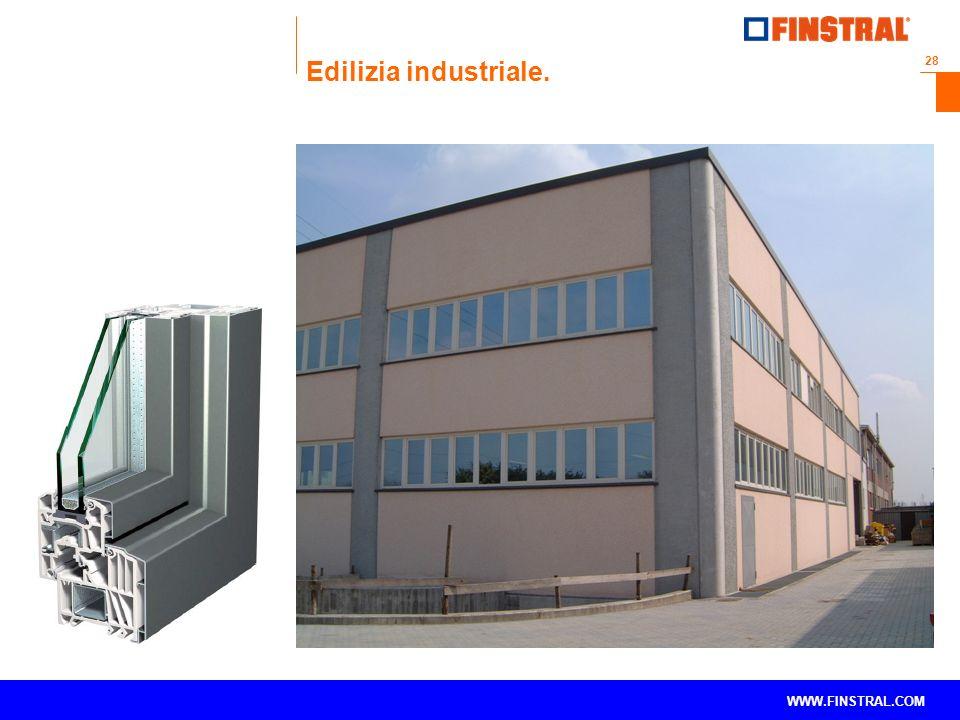 28 www.finstral.com © WWW.FINSTRAL.COM Edilizia industriale.
