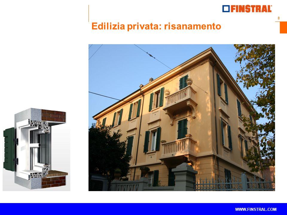8 www.finstral.com © WWW.FINSTRAL.COM Edilizia privata: risanamento