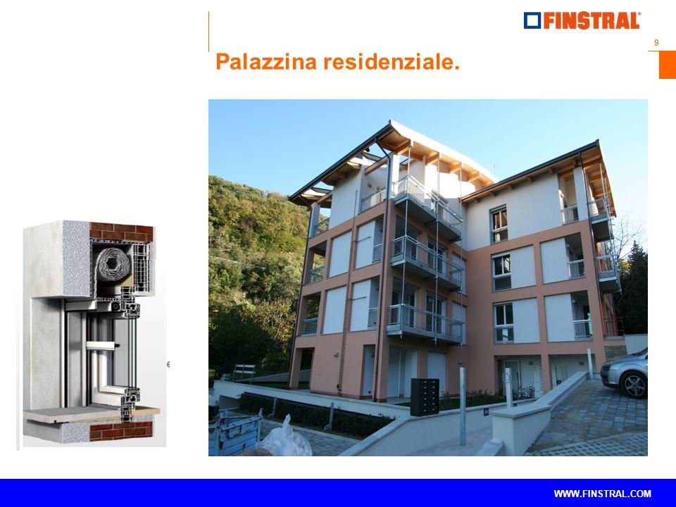 9 www.finstral.com © WWW.FINSTRAL.COM Palazzina residenziale.