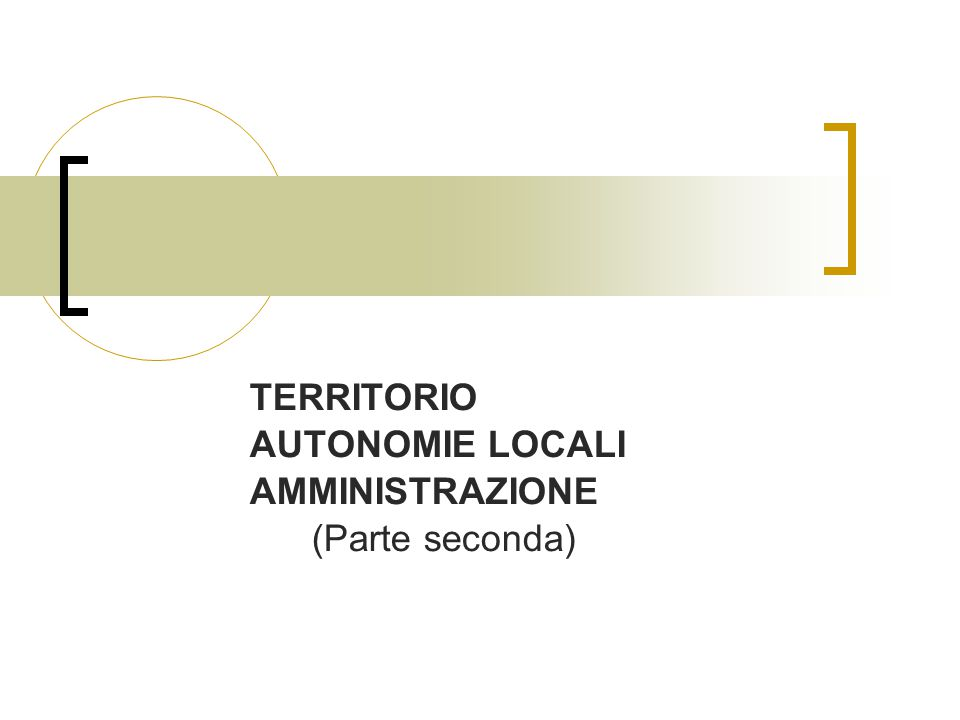 TERRITORIO AUTONOMIE LOCALI AMMINISTRAZIONE (Parte seconda)