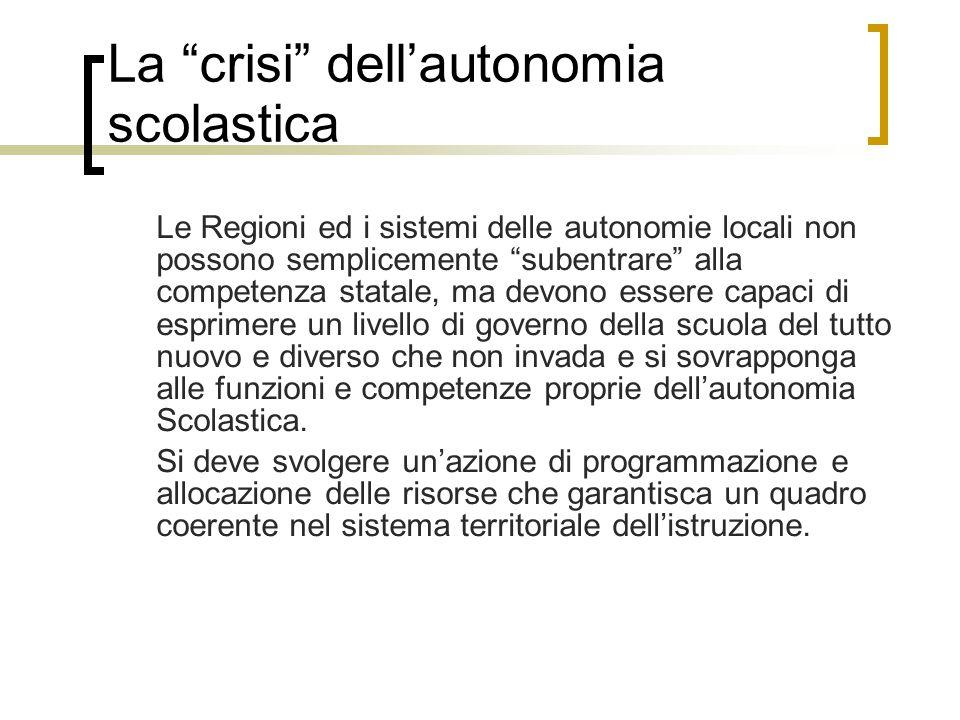 """La """"crisi"""" dell'autonomia scolastica Le Regioni ed i sistemi delle autonomie locali non possono semplicemente """"subentrare"""" alla competenza statale, ma"""