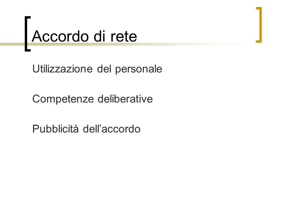 Accordo di rete Utilizzazione del personale Competenze deliberative Pubblicità dell'accordo