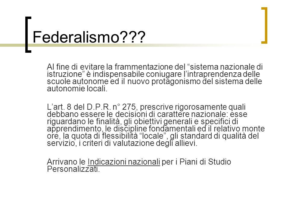 """Federalismo??? Al fine di evitare la frammentazione del """"sistema nazionale di istruzione"""" è indispensabile coniugare l'intraprendenza delle scuole aut"""