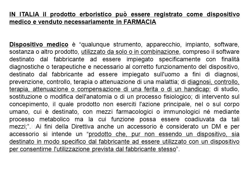 """IN ITALIA il prodotto erboristico può essere registrato come dispositivo medico e venduto necessariamente in FARMACIA Dispositivo medico è """"qualunque"""