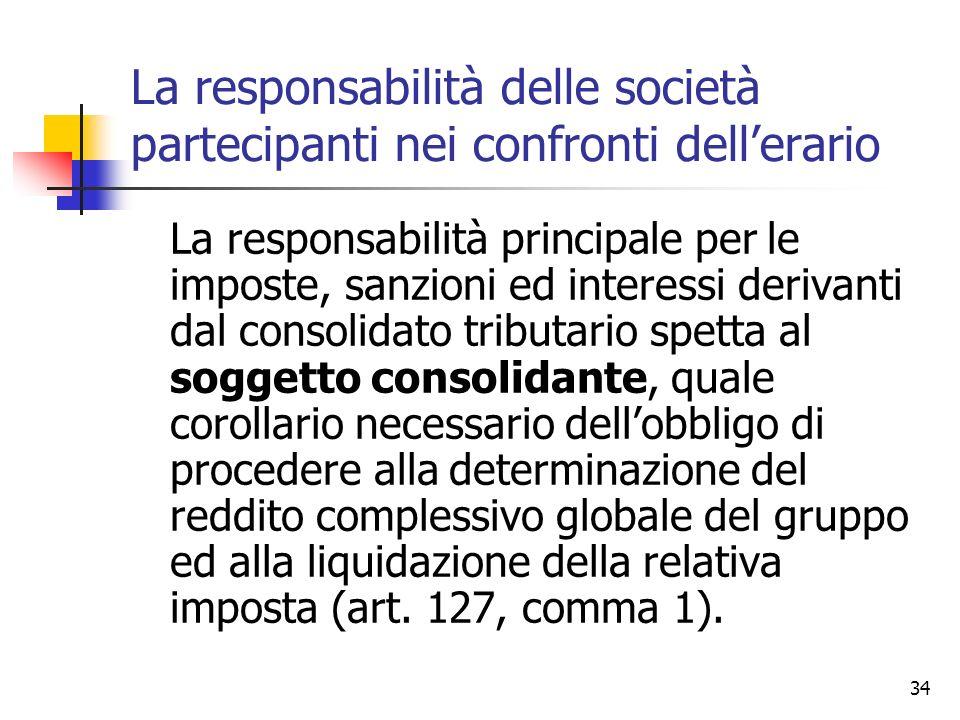 34 La responsabilità delle società partecipanti nei confronti dell'erario La responsabilità principale per le imposte, sanzioni ed interessi derivanti