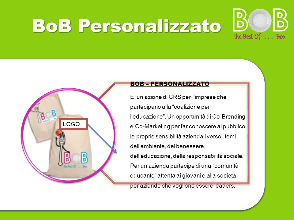 """BoB Personalizzato BOB – PERSONALIZZATO E' un'azione di CRS per l'imprese che partecipano alla """"coalizione per l'educazione"""". Un opportunità di Co-Bre"""