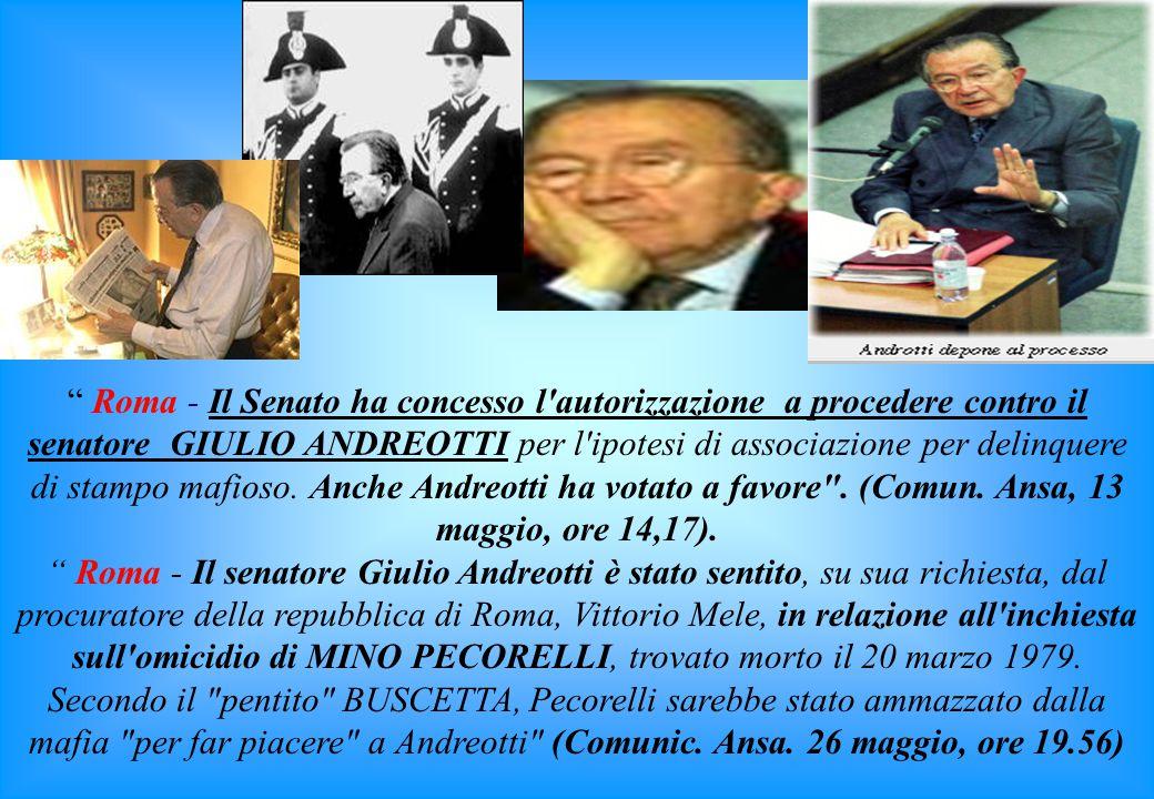 27 marzo 1993: domanda al Presidente del Senato per l'autorizzazione a procedere contro il senatore Giulio Andreotti, per i reati di cui agli articoli