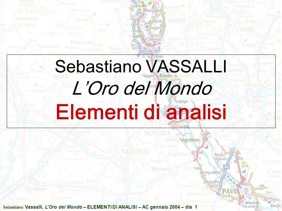 Sebastiano Vassalli, L'Oro del Mondo – ELEMENTI DI ANALISI – AC gennaio 2004 – dia 1 Sebastiano VASSALLI L'Oro del Mondo Elementi di analisi
