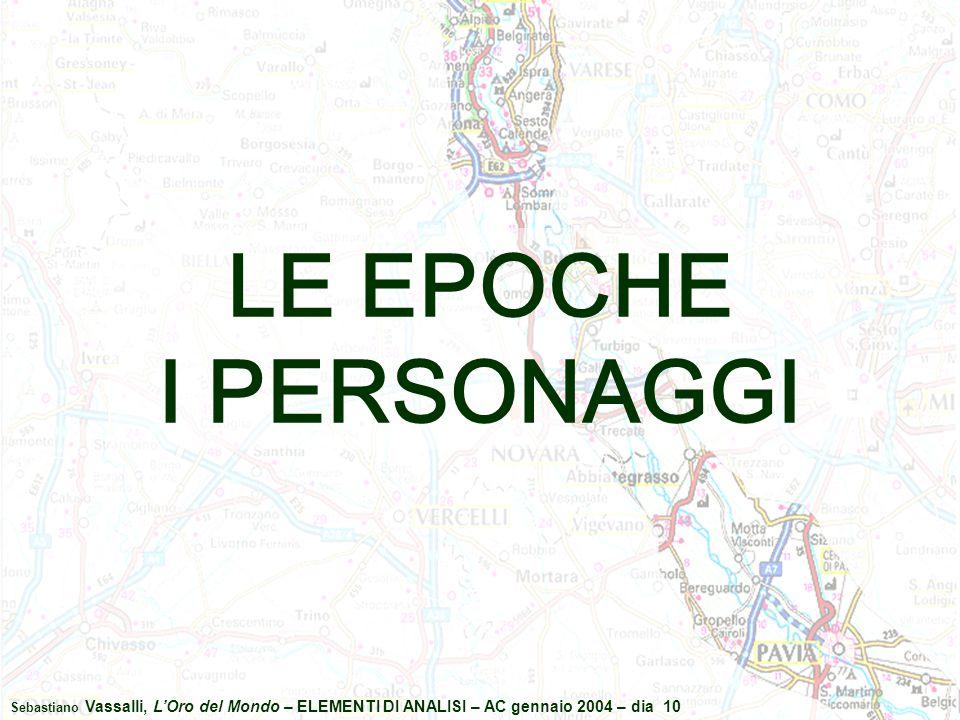 Sebastiano Vassalli, L'Oro del Mondo – ELEMENTI DI ANALISI – AC gennaio 2004 – dia 10 LE EPOCHE I PERSONAGGI