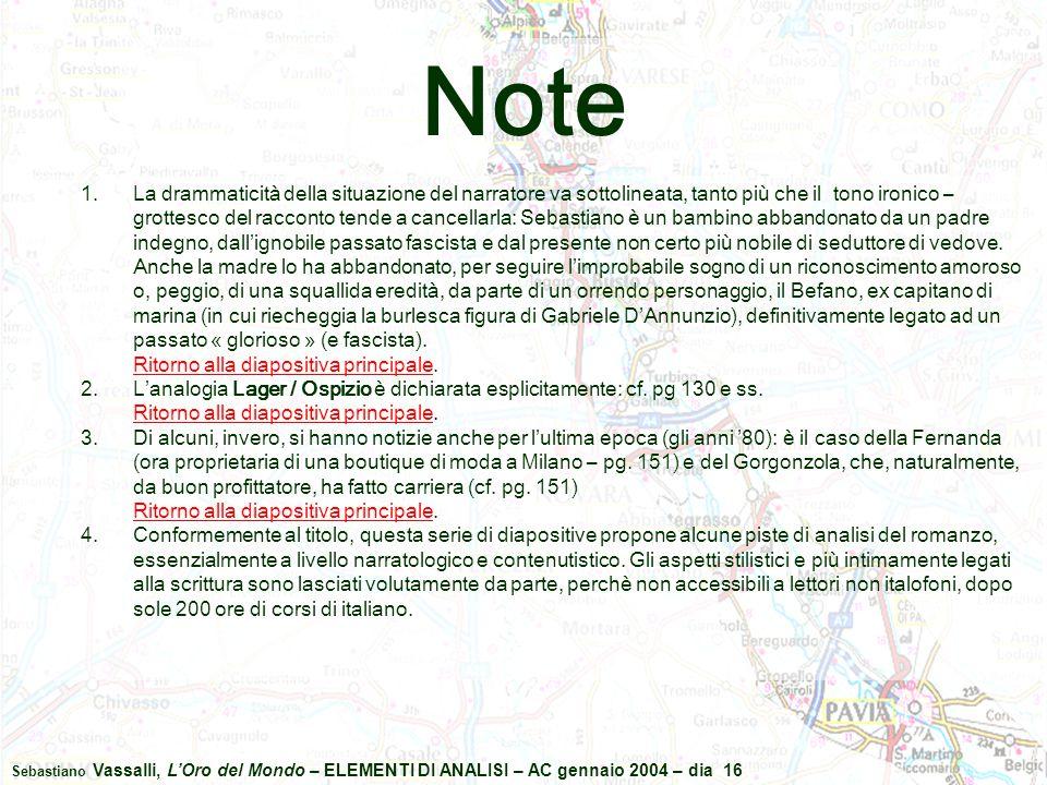 Sebastiano Vassalli, L'Oro del Mondo – ELEMENTI DI ANALISI – AC gennaio 2004 – dia 16 Note 1.La drammaticità della situazione del narratore va sottoli