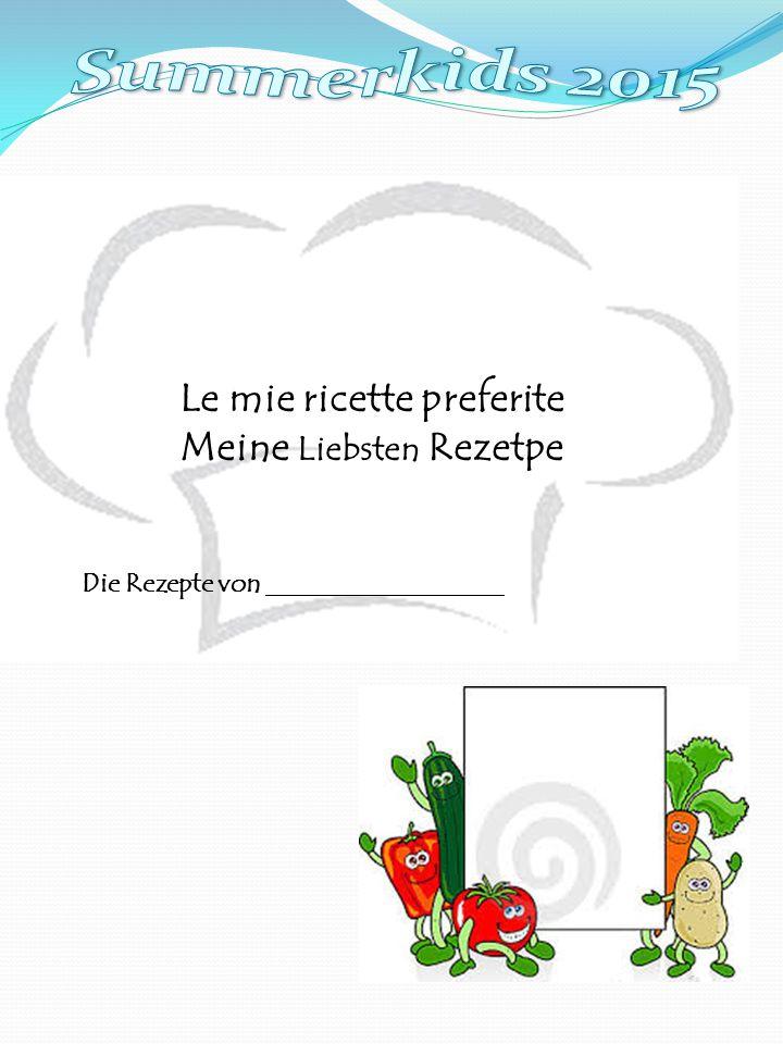 Le mie ricette preferite Meine Liebsten Rezetpe Die Rezepte von __________________