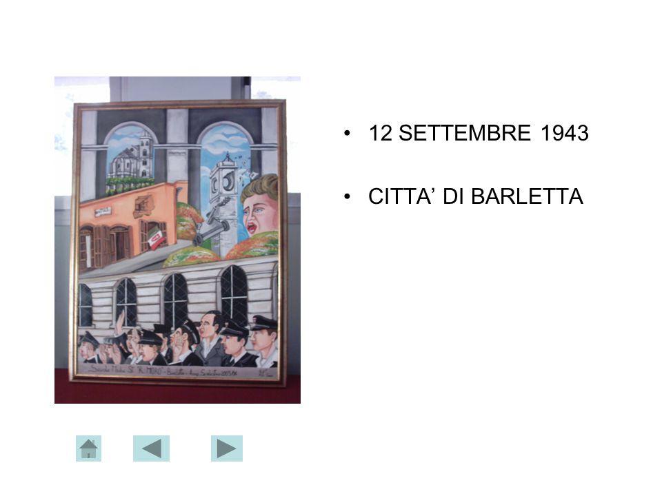 12 SETTEMBRE 1943 CITTA' DI BARLETTA