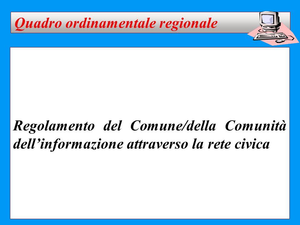 Regolamento del Comune/della Comunità dell'informazione attraverso la rete civica Quadro ordinamentale regionale
