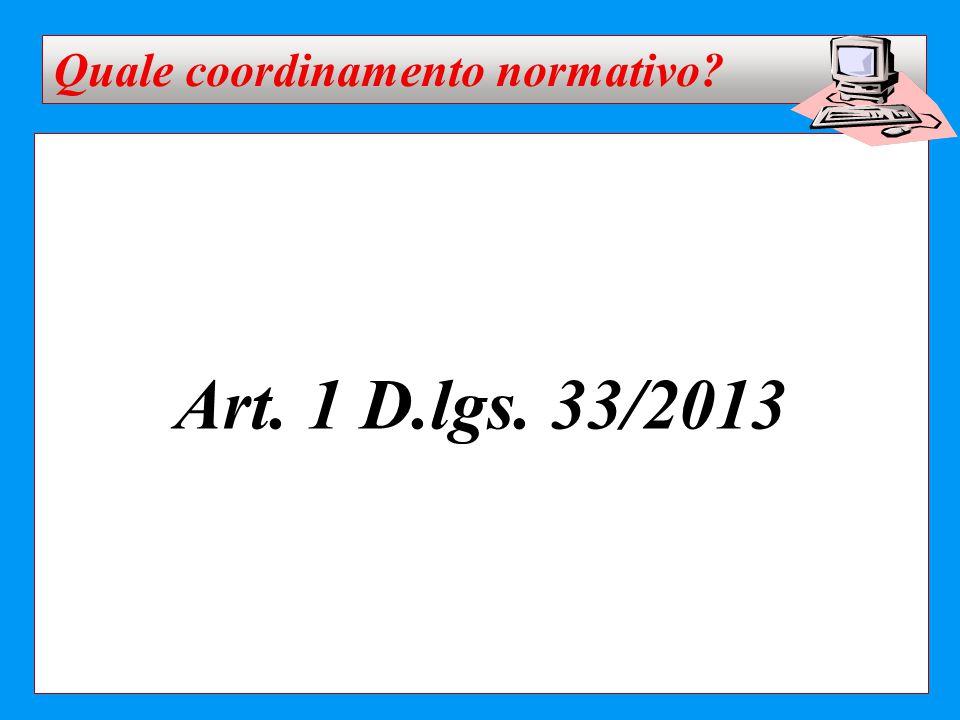 Art. 1 D.lgs. 33/2013 Quale coordinamento normativo?