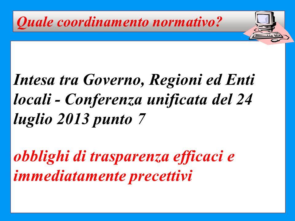 Intesa tra Governo, Regioni ed Enti locali - Conferenza unificata del 24 luglio 2013 punto 7 obblighi di trasparenza efficaci e immediatamente precett