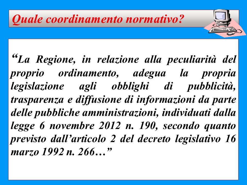 """"""" La Regione, in relazione alla peculiarità del proprio ordinamento, adegua la propria legislazione agli obblighi di pubblicità, trasparenza e diffusi"""