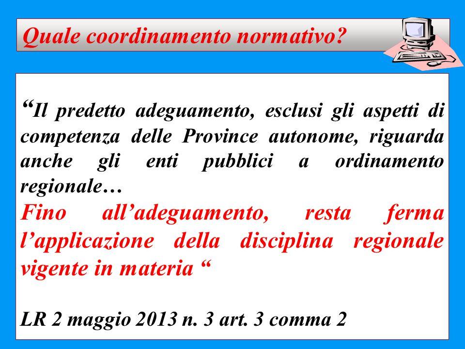""""""" Il predetto adeguamento, esclusi gli aspetti di competenza delle Province autonome, riguarda anche gli enti pubblici a ordinamento regionale… Fino a"""